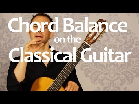 Chord balance on classical guitar makes everything better