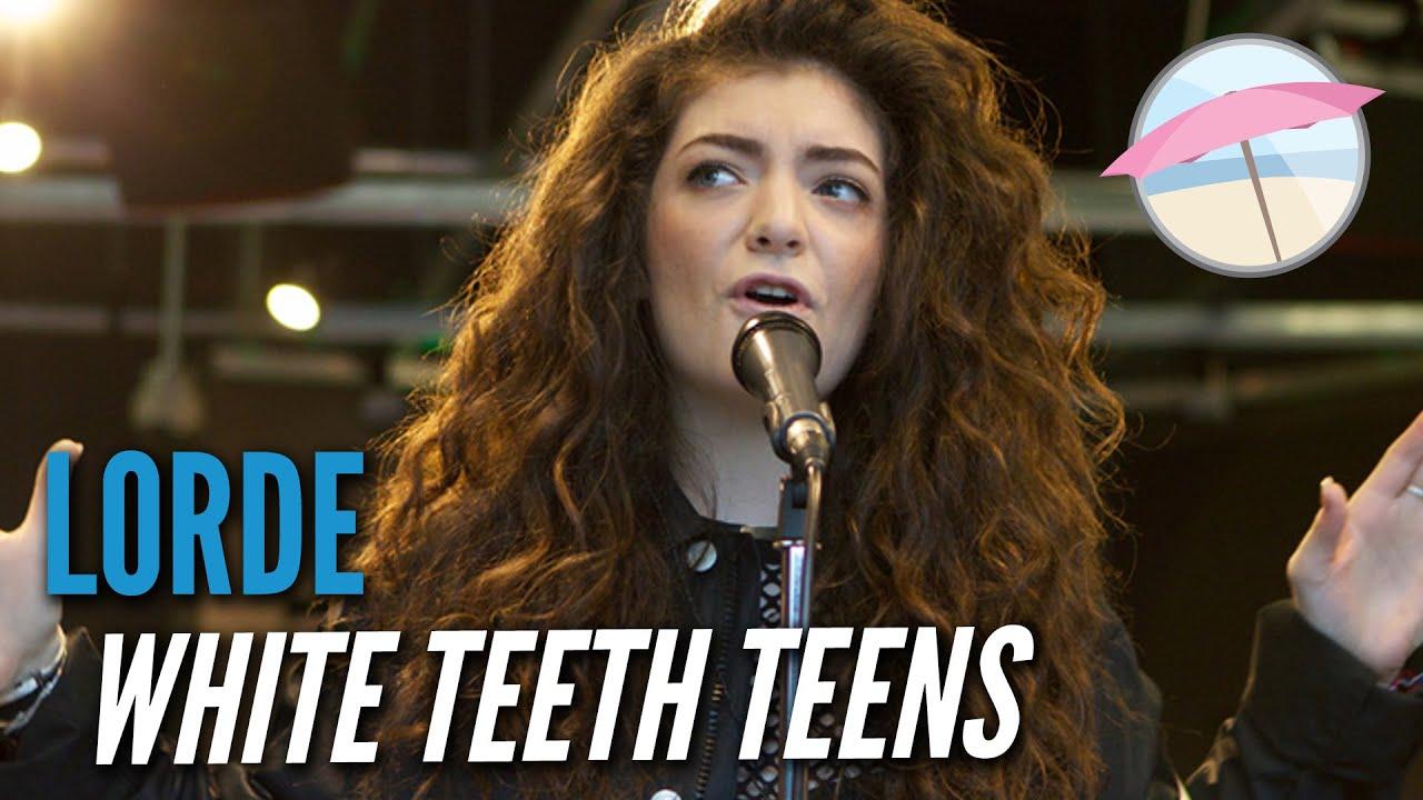 Lorde - White Teeth Teens (Live at the Edge) - YouTube