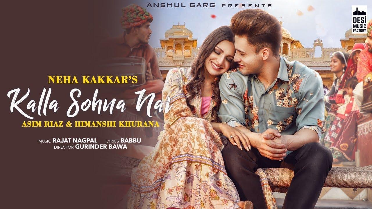 KALLA SOHNA NAI - Neha Kakkar | Asim Riaz & Himanshi Khurana | Babbu | Rajat Nagpal | Anshul Gar