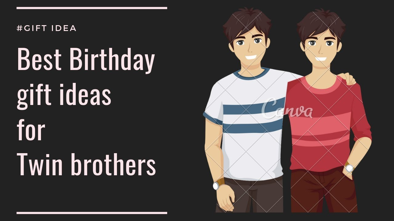 Best Birthday Gift Ideas For Twin Brothers