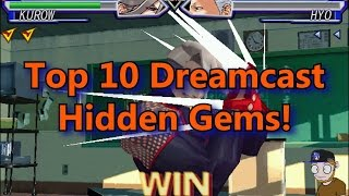 Top 10 Dreamcast Hidden Gems!