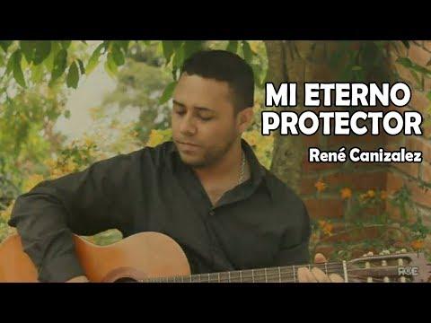 Rene Canizalez (🎸Randal 🎸) -  💪 Mi  Eterno Protector Videoclip