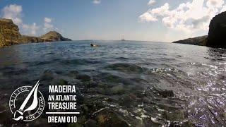 Sailing The Dream | #010 | Madeira an Atlantic Treasure