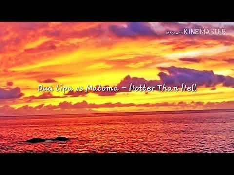 Dua Lipa Vs Matoma - Hotter Than Hell