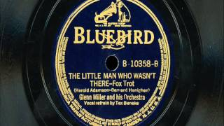 "Glenn Miller - ""The Little Man Who Wasn"