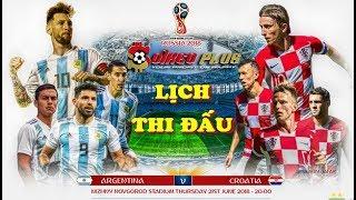 Lịch thi đấu World Cup 2018 HÔM NAY 21/6: Messi ĐẠI PHÁ Croatia, Pháp vs Peru, Đan Mạch vs Australia