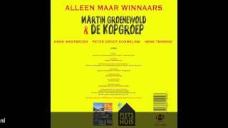 Martin Groenewold, Henk Westbroek, Henk Temming & Peter Groot Kormelink - Alleen maar w