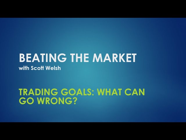 What Can Go Wrong With Trading Goals