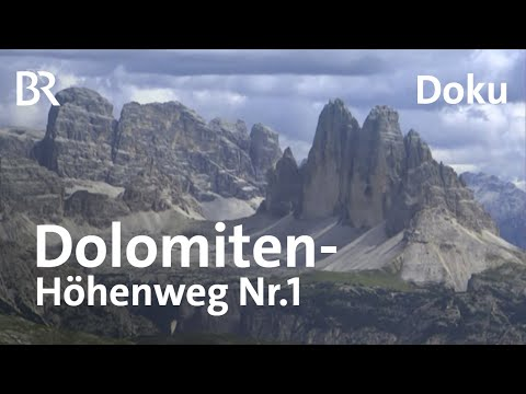 Der Dolomiten-Höhenweg Nr.1 | Wandern Im Gipfelparadies | Doku | Bergauf-Bergab | BR