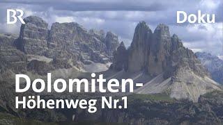 Der Dolomiten-Hhenweg Nr1  Wandern im Gipfelparadies  Doku  Bergauf-Bergab  BR
