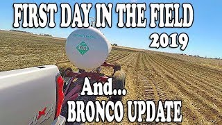BRONCO Update AND First Day Of Field Work 2019