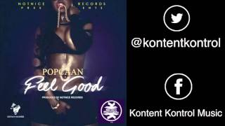 Popcaan - Feel Good (Clean) #KontentKontrol | 2016