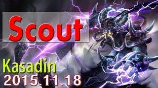 [LOL] Scout Kasadin 25kill in KOR Highlight. 2015.11.18 SKT T1