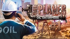 Der Planer: Oil Enterprise #001: Auf zum Öl-Imperium! Let's Play Oil Enterprise Deutsch