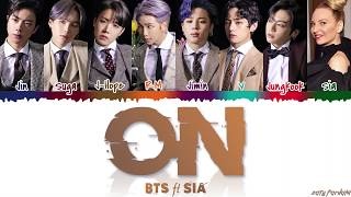 BTS (방탄소년단) - 'ON' feat SIA Lyrics [Color Coded_Han_Rom_Eng]
