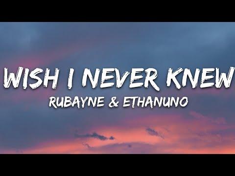 Rubayne & EthanUno - Wish I Never Knew (Lyrics) [7clouds Release]