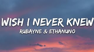 Rubayne & EthanUno - Wish I Never Knew (Lyrics) [7clouds Release]