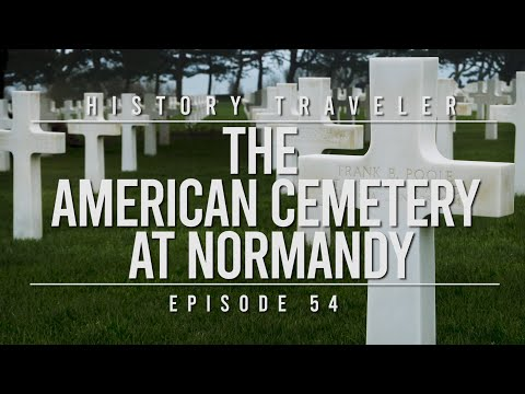 The American Cemetery at Normandy | History Traveler Episode 54