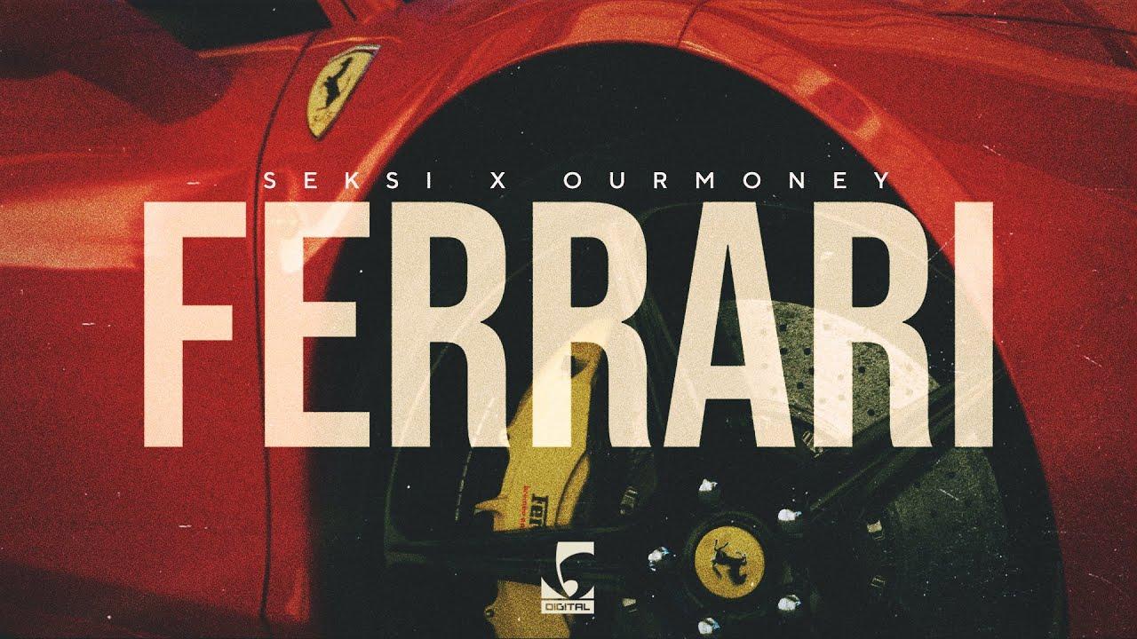 Seksi x Ourmoney - Ferrari