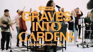 Graves Into Gardens ft. Brandon Lake   Acoustic   Elevation Worship