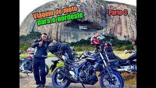 VIAGEM DE MOTO MT03 PARA O NORDESTE! PARTE 3