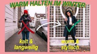 Warm halten & trotzdem STYLISCH sein |Kältefest kleiden