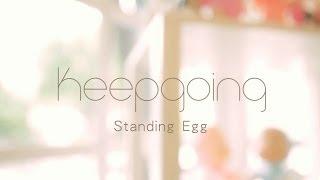 Standing Egg - Keep Going 官方中字全曲MV
