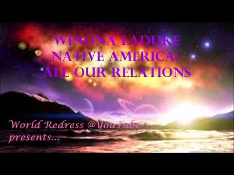 Winona LaDuke Native America: All Our Relations