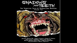 Shadows and Teeth  : Ten Terrifying Tales of Horror and Suspense ,vol  2- clip1