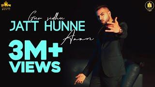 Jatt Hunne Aa (Original) (Gur Sidhu) Mp3 Song Download