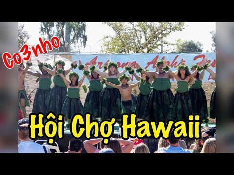 Hội Chợ Hawaii - Cuộc Sống Ở Mỹ - Co3nho 214