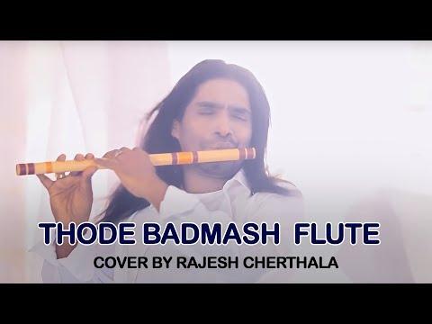 Thode Badmash - Flute Cover By Rajesh Cherthala