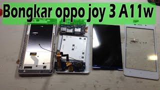 bongkar oppo joy 3 - disassembly oppo A11w