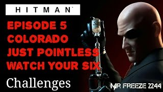 HITMAN - Colorado - Just Pointless & Watch Your Six - Challenges