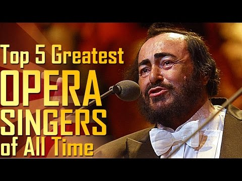 Top 5 Greatest Opera Singers of All Time