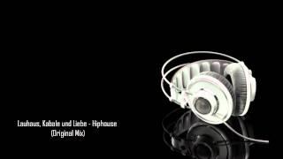 Lauhaus, Kabale und Liebe - Hiphouse (Original Mix)