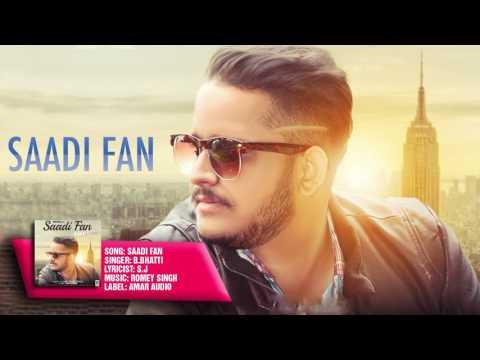 SAADI FAN (Full Audio Song)    B BHATTI    New Punjabi Songs 2017
