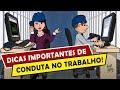 Dicas de Conduta no Trabalho (Animação 2D)