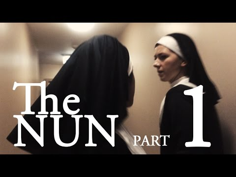 THE NUN - Part 1