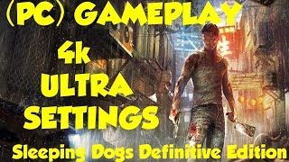 Sleeping Dogs Definitive Edition! (PC) GAMEPLAY ULTRA SETTINGS 4K RESOLUTION -HD-