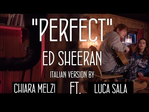 Ed Sheeran  Perfect Italian Version by Chiara Melzi & Luca Sala