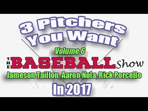 The Baseball Show, E19: Three Pitchers For 2017, Vol 6 | Taillon, Nola, Porcello