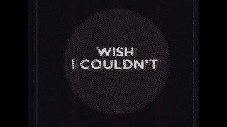HalfNote - Wish I Couldn