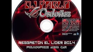 DJ Pablo Ordoñez -  Reggaeton mix Philosophize Audio Car 2014