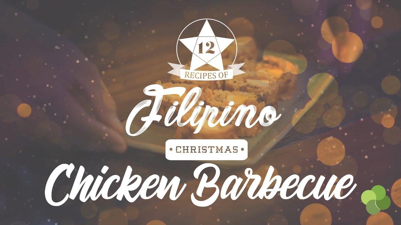 Erwan S 12 Days Of Filipino Recipes Chicken Barbecue