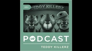 UKF Music Podcast #51 – Teddy Killerz