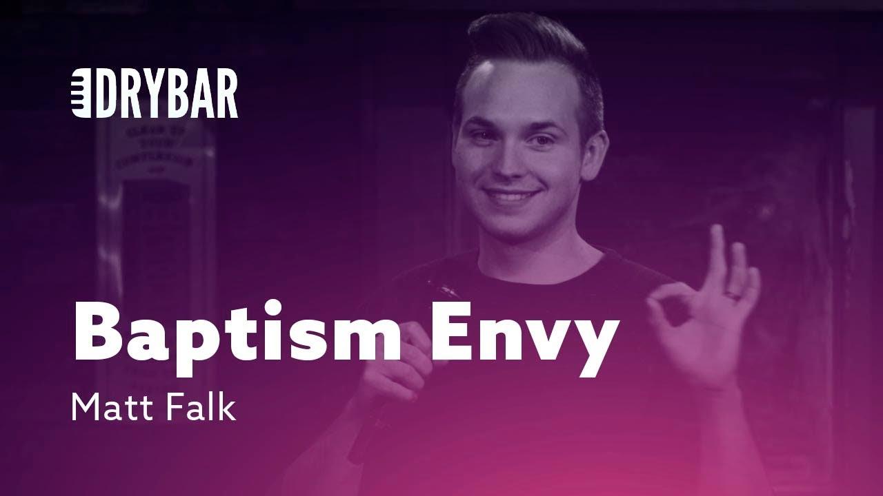DryBar When You Have Baptism Envy. Matt Falk