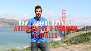 How To Start Running | 3 Common Pitfalls to AVOID