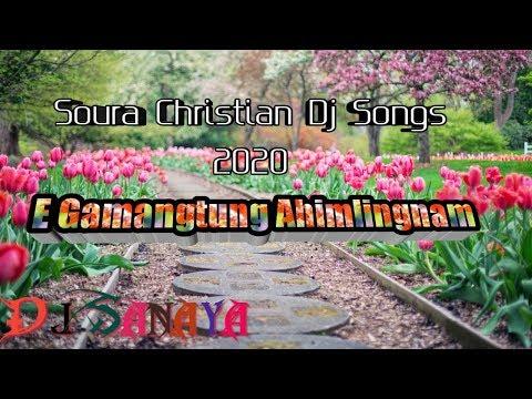 E Gamangtung New Soura Christian Dj Songs 2020  Dj Sanaya