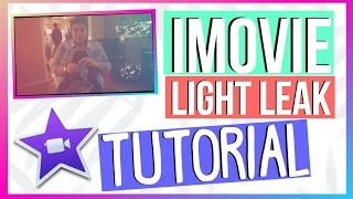 How To Make A Light Leak Using iMovie